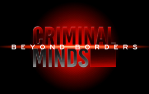 Criminal Minds Beyond Borders TV Series
