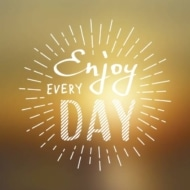 How to Enjoy Every Day